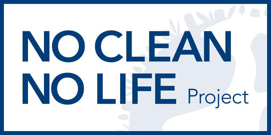 NO CLEAN NO LIFE project